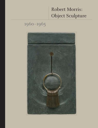 Robert Morris: Object Sculpture, 1960-1965 (9780300196672) by Jeffrey Weiss