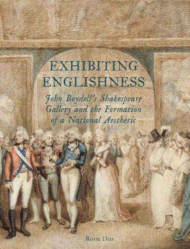 9780300196689: Exhibiting Englishness: John Boydell's Shakespeare Gallery and the Formation of a National Aesthetic (Studies in British Art)