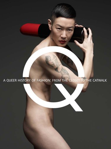 9780300196702: A Queer History of Fashion: From the Closet to the Catwalk