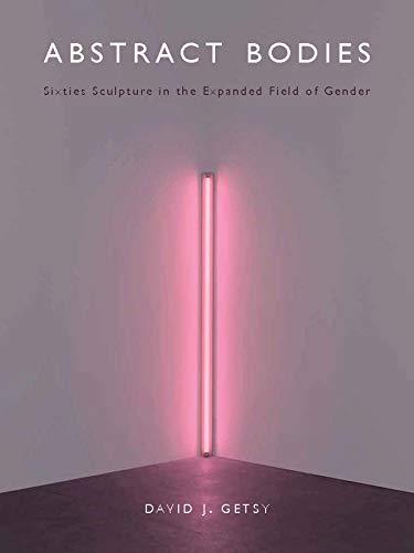 9780300196757: Abstract Bodies: Sixties Sculpture in the Expanded Field of Gender