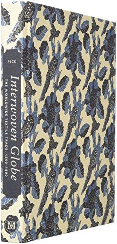 9780300196986: Interwoven Globe: The Worldwide Textile Trade, 1500-1800
