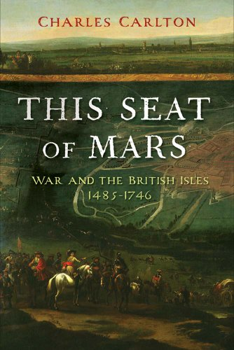 9780300197143: This Seat of Mars: War and the British Isles, 1485-1746