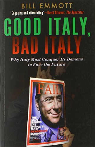 9780300197167: Good Italy, Bad Italy: Why Italy Must Conquer Its Demons to Face the Future
