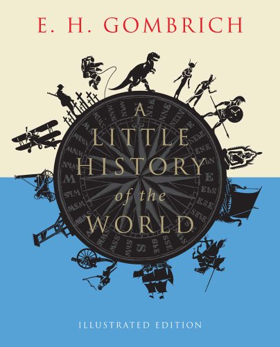 9780300197181: A Little History of the World: Illustrated Edition (Little Histories)