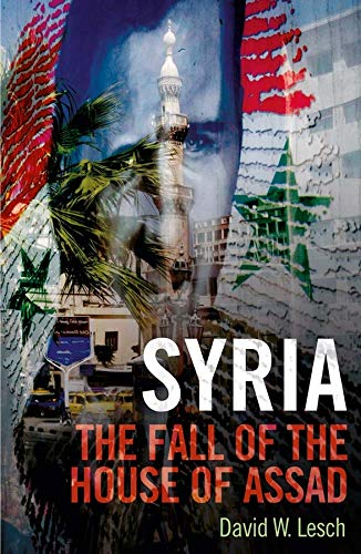 9780300197228: Syria: The Fall of the House of Assad; New Updated Edition