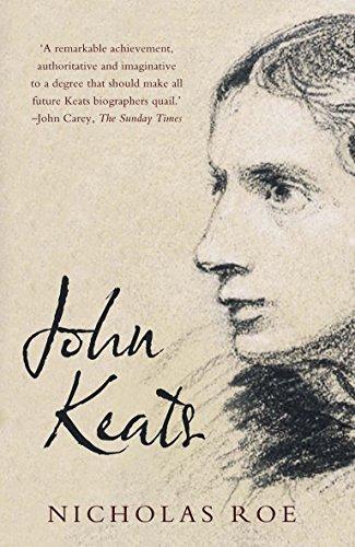 John Keats: A New Life: Roe, Nicholas