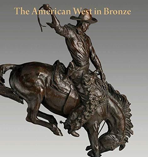 9780300197433: The American West in Bronze: 1850-1925 (Metropolitan Museum of Art)