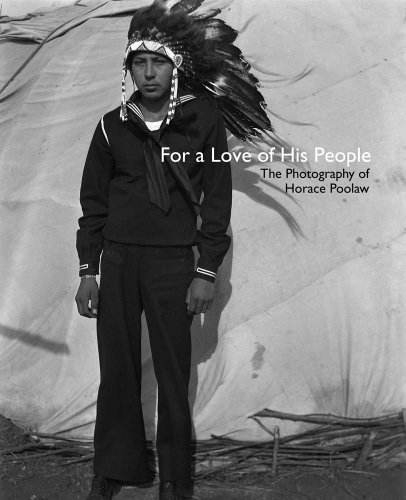 For a Love of His People: The Photography of Horace Poolaw (The Henry Roe Cloud Series on American ...