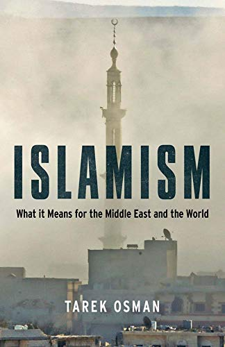 9780300197723: Islamism: What it Means for the Middle East and the World
