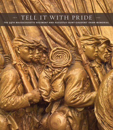 9780300197730: Tell It With Pride: The 54th Massachusetts Regiment and Augustus Saint-Gaudens' Shaw Memorial