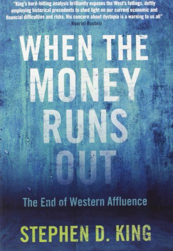 9780300197952: When the Money Runs Out: The End of Western Affluence