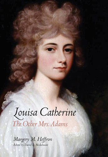 9780300197969: Louisa Catherine: The Other Mrs. Adams
