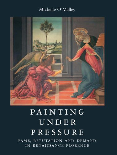 9780300197976: Painting under Pressure: Fame, Reputation, and Demand in Renaissance Florence