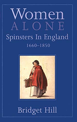 9780300198010: Women Alone: Spinsters in England, 1660-1850