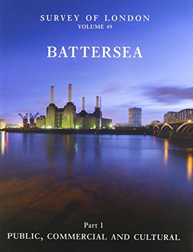 9780300198133: Survey of London: Battersea: Volumes 49 and 50