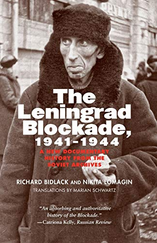9780300198164: The Leningrad Blockade, 1941-1944: A New Documentary History from the Soviet Archives (Annals of Communism Series)
