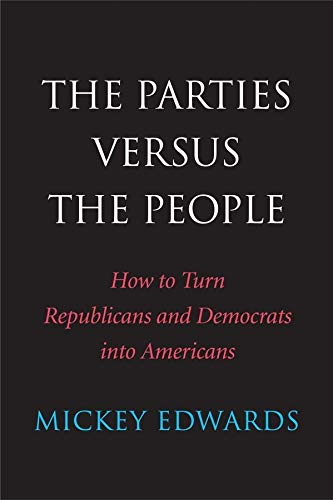 9780300198218: The Parties Versus the People: How to Turn Republicans and Democrats into Americans