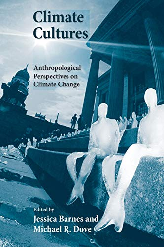 9780300198812: Climate Cultures: Anthropological Perspectives on Climate Change