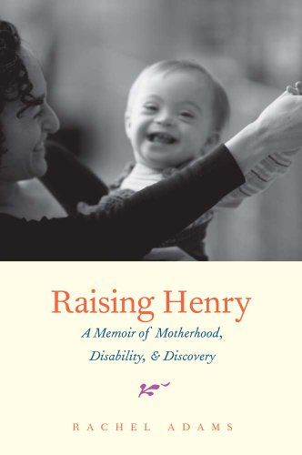 9780300198911: Raising Henry: A Memoir of Motherhood, Disability, and Discovery