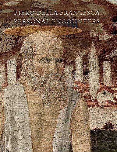 9780300199468: Piero Della Francesca: Personal Encounters