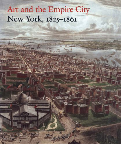 9780300199543: Art and the Empire City: New York, 1825–1861