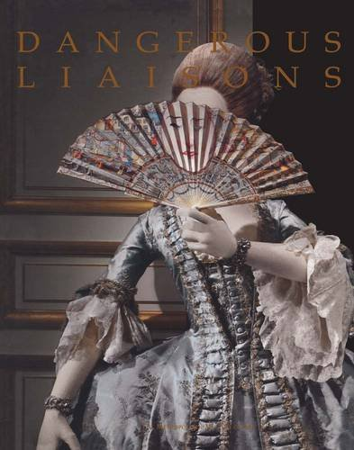 9780300199659: Dangerous Liaisons: Fashion and Furniture in the Eighteenth Century