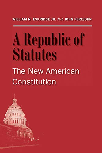 9780300199796: A Republic of Statutes: The New American Constitution