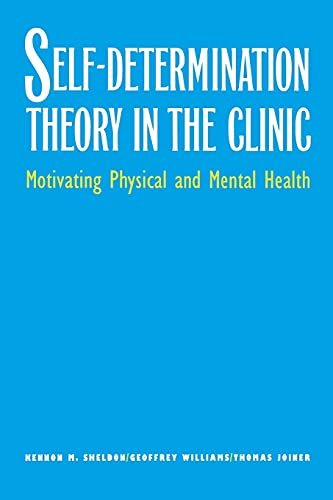 9780300199833: Self-Determination Theory in the Clinic: Motivating Physical and Mental Health