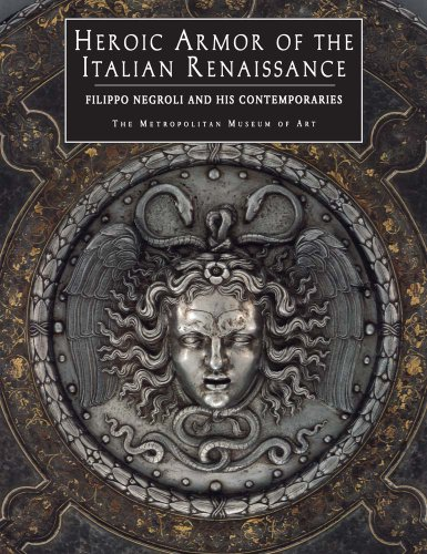 9780300199925: Heroic Armor of the Italian Renaissance: Filippo Negroli and His Contemporaries