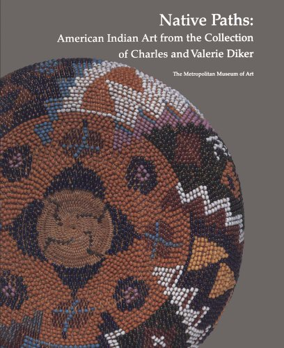 Native Paths: American Indian Art from the Collection of Charles and Valerie Diker: Berlo, Janet, ...
