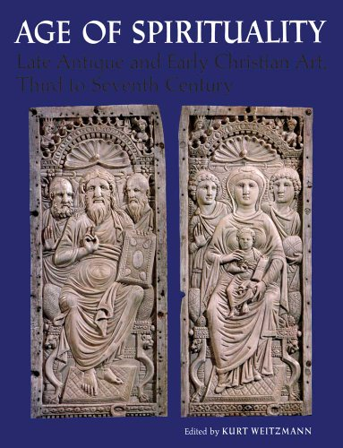 Age of Spirituality: Late Antique and Early Christian Art, Third to Seventh Century: Kurt Weitzmann