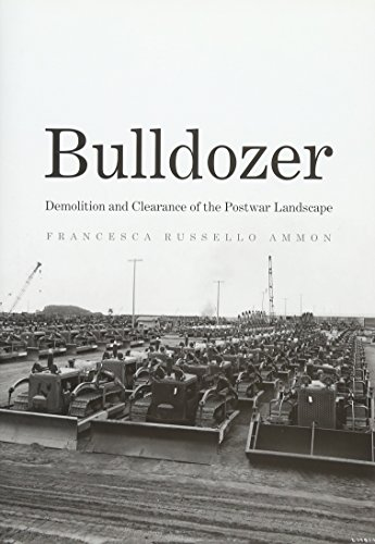 9780300200683: Bulldozer: Demolition and Clearance of the Postwar Landscape