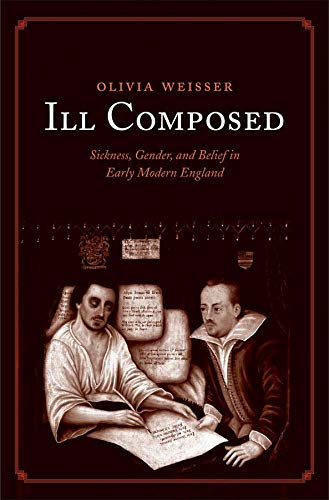 9780300200706: Ill Composed: Sickness, Gender, and Belief in Early Modern England