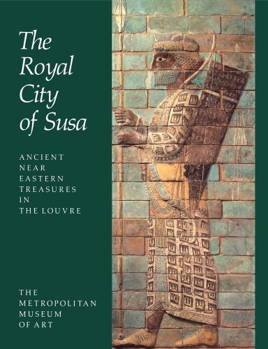9780300201277: Royal City of Susa: Ancient Near Eastern Treasures in the Louvre