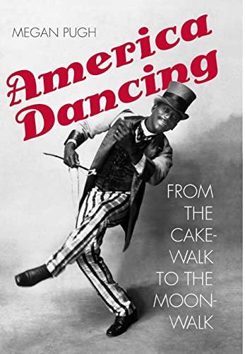 9780300201314: America Dancing: From the Cakewalk to the Moonwalk