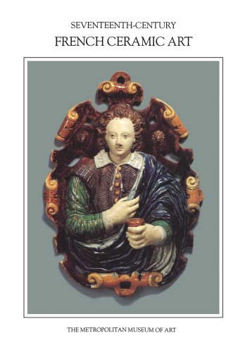 9780300201345: Seventeenth-Century French Ceramic Art