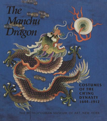 9780300201574: The Manchu Dragon: Costumes of the Ch'ing Dynasty, 1644-1912