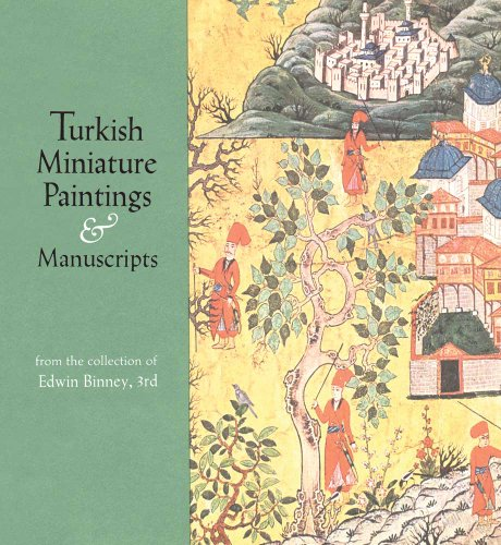 9780300201727: Turkish Miniature Paintings and Manuscripts from the Collection of Edwin Binney, 3rd