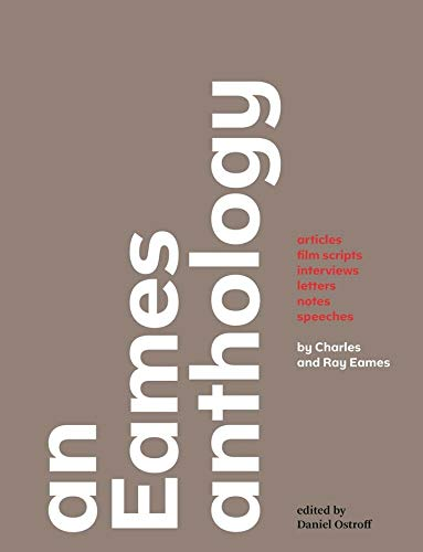 9780300203455: An Eames Anthology: Articles, Film Scripts, Interviews, Letters, Notes, and Speeches