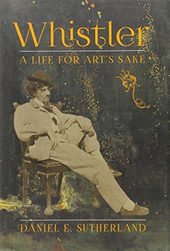 9780300203462: Whistler: A Life for Art's Sake