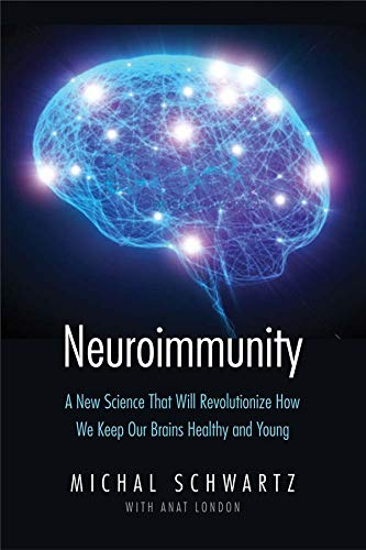 9780300203479: Neuroimmunity: A New Science That Will Revolutionize How We Keep Our Brains Healthy and Young