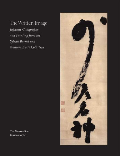 9780300203622: The Written Image: Japanese Calligraphy and Painting from the Sylvan Barnet and William Burto Collection