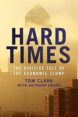 9780300203776: Hard Times - The Divisive Toll of the Economic Slump