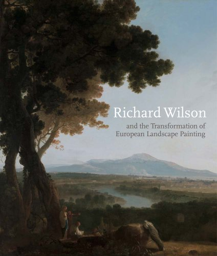 9780300203851: Richard Wilson and the Transformation of European Landscape Painting (Yale Center for British Art)