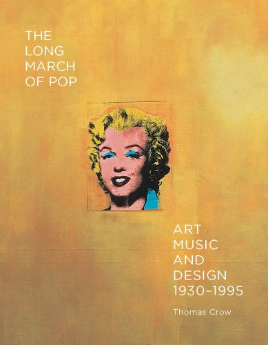 9780300203974: The Long March of Pop: Art, Music, and Design, 1930-1995