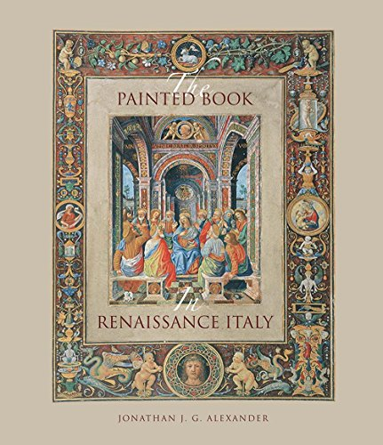 9780300203981: The Painted Book in Renaissance Italy: 1450–1600