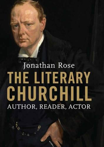 9780300204070: The Literary Churchill: Author, Reader, Actor