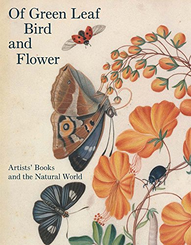 9780300204247: Of Green Leaf, Bird, and Flower: Artists' Books and the Natural World
