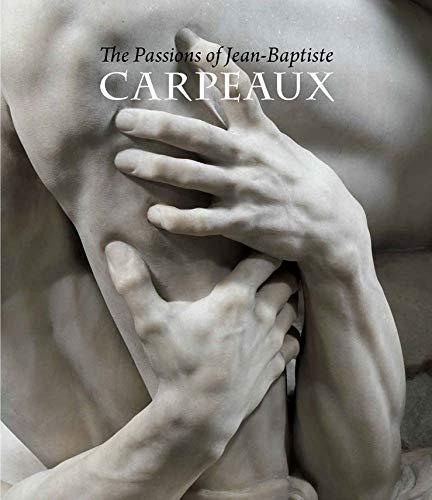 9780300204315: The Passions of Jean-Baptiste Carpeaux