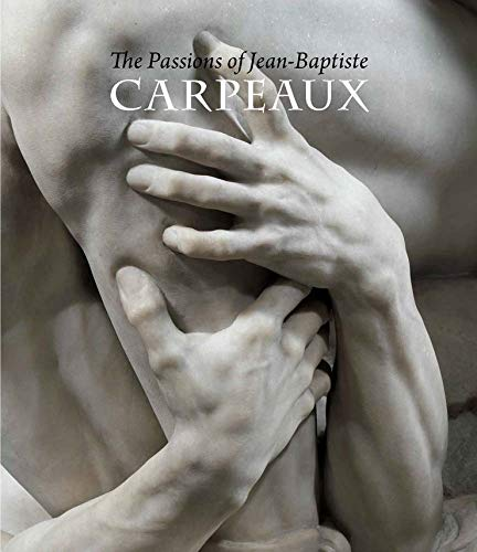9780300204315: The Passions of Jean-Baptiste Carpeaux